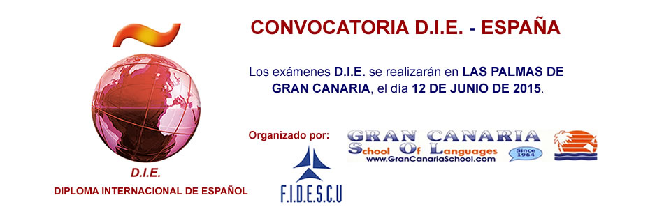 Gran Canaria School of Languages. Convocatoria DIE. Diploma Internacional de Español