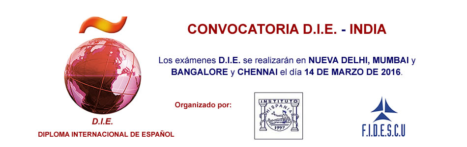 CONVOCATORIA D.I.E. en INDIA, Centro Examinador: INSTITUTO HISPANIA